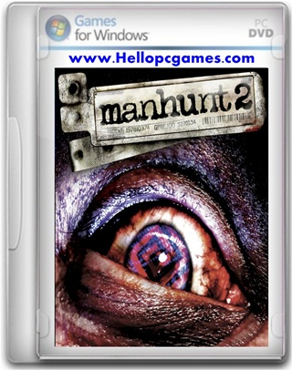 manhunt 2 game free  full version for pc