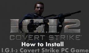 How To Install I.G.I-2 Covert Strike PC Game