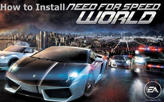 How to Install Need for Speed World PC Game