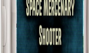 Space Mercenary Shooter Episode 1 Game