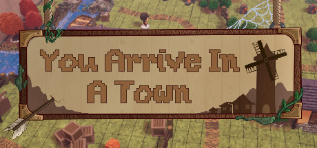 You Arrive in a Town Game