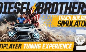 Diesel Brothers Truck Building Simulator Game Download