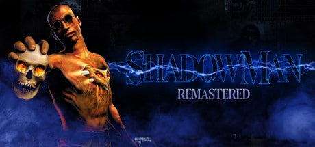 Shadow Man Remastered Game