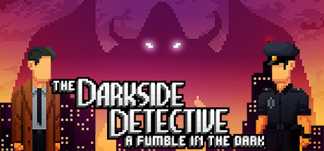 The Darkside Detective: A Fumble in the Dark Game
