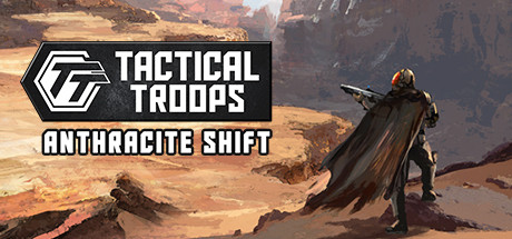 Tactical Troops: Anthracite Shift Game